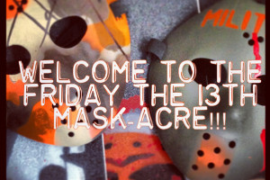 ML's FRIDAY the 13th MASK-acre Sweepstakes!