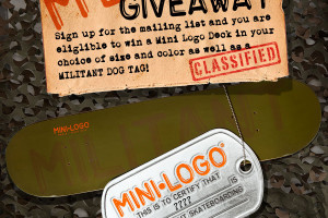 The Mini Logo Deck & Dog Tag Contest is now Officially under way!